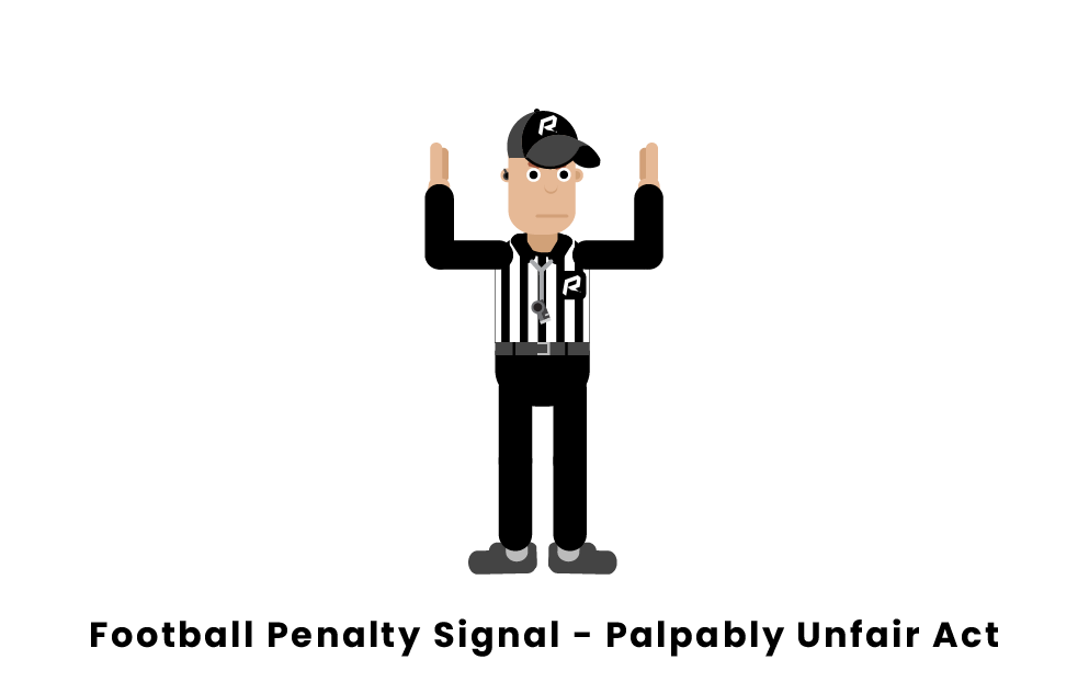 Football Penalty Signal Palpably Unfair Act