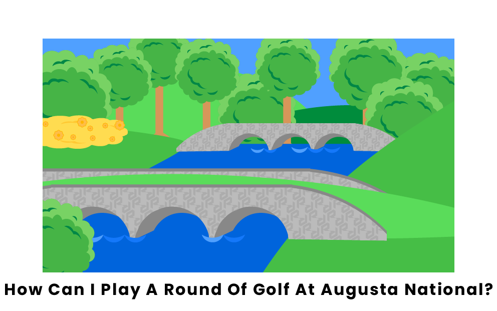 How Can I Play A Round Of Golf At Augusta National?