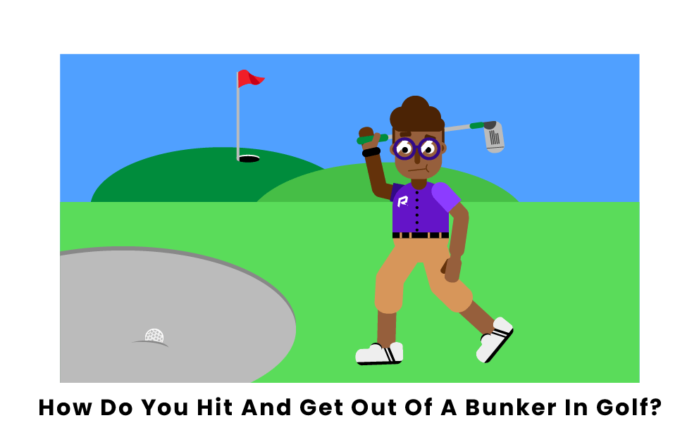 How Do You Get Out Bunkers In Golf?