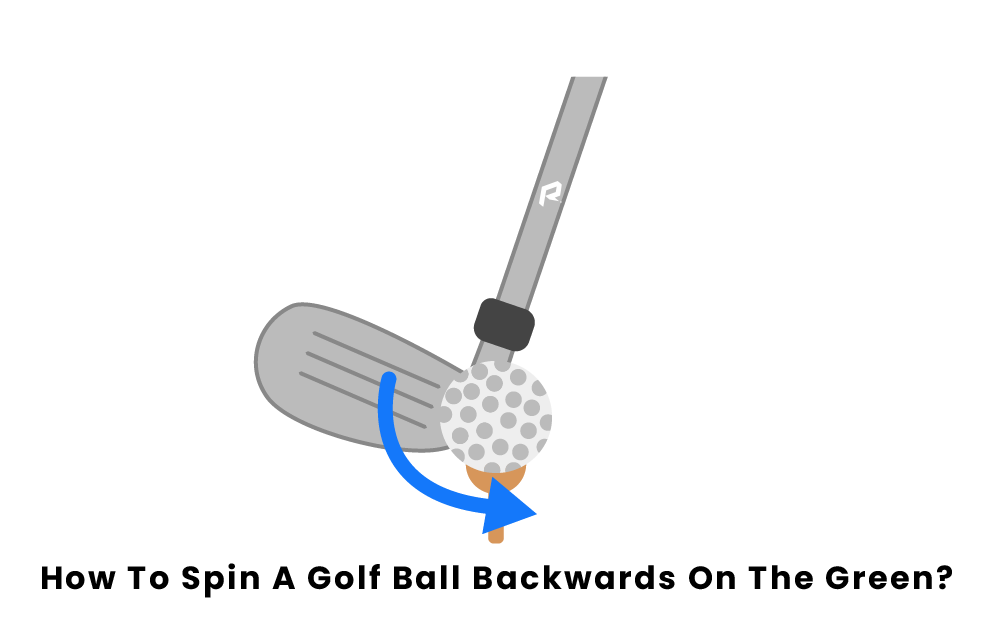 How To Spin A Golf Ball Backwards On The Green