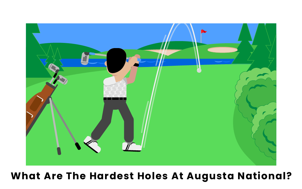 What Are The Hardest Holes At Augusta National?