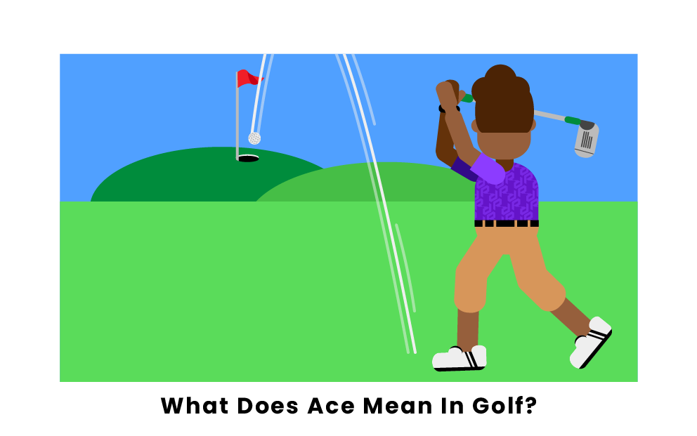 What Does Ace Mean In Golf?