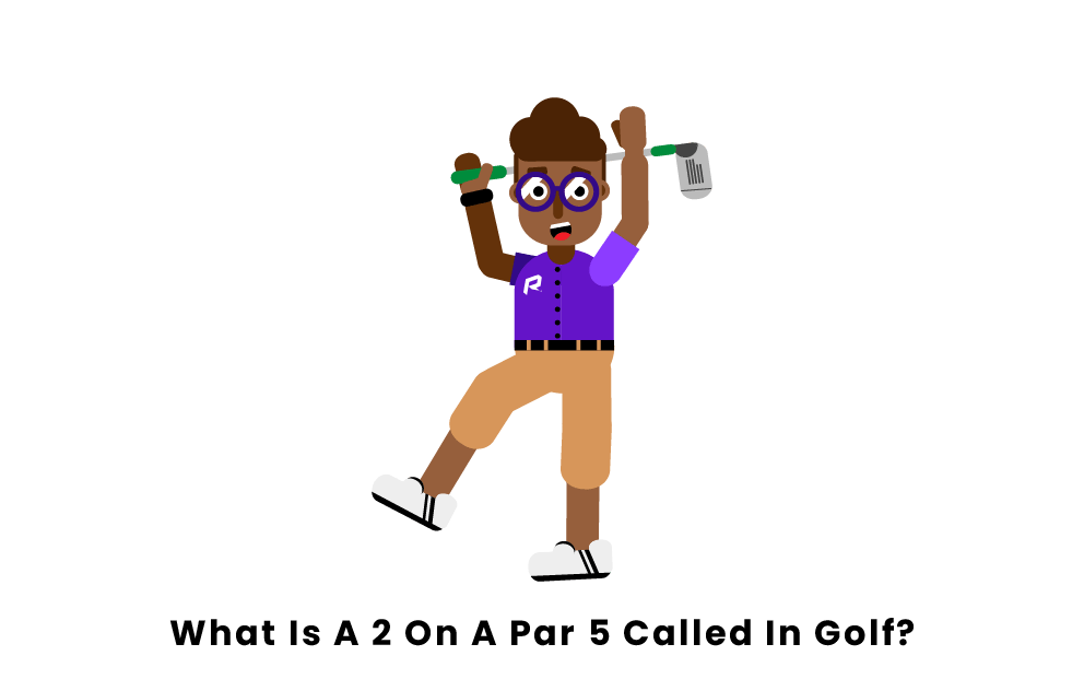 What is a 2 on a par 5 called in golf?