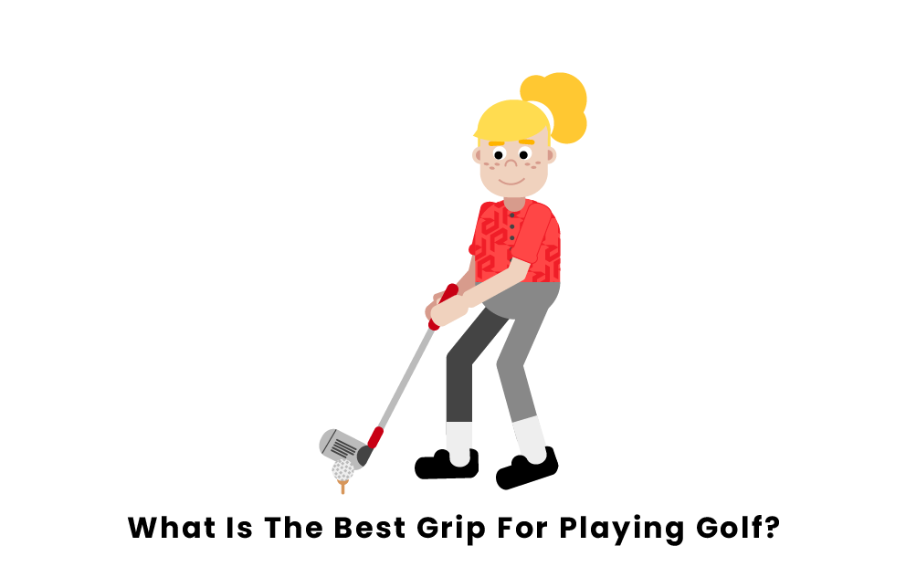 What Is The Best Grip For Playing Golf?