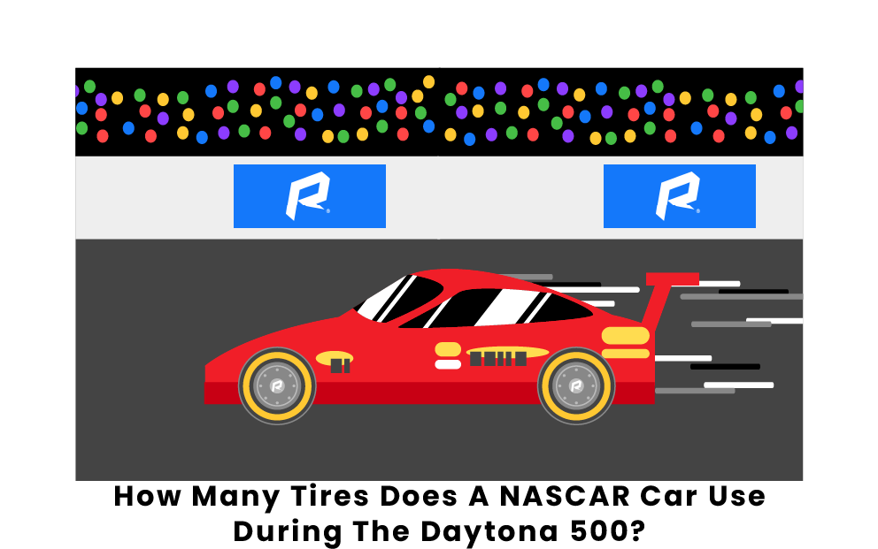 How Many Tires Does A NASCAR Car Use During The Daytona 500
