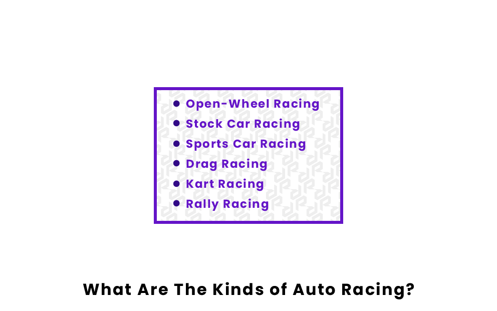 What Are The Kinds of Auto Racing