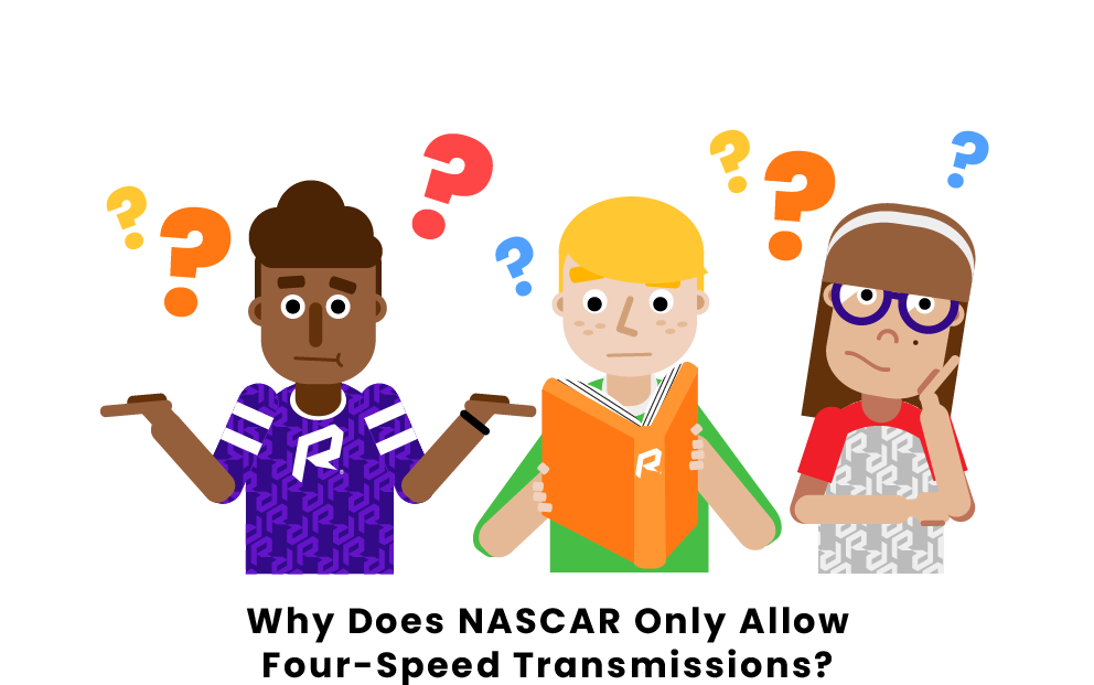 Why Does NASCAR Only Allow Four Speed Transmissions