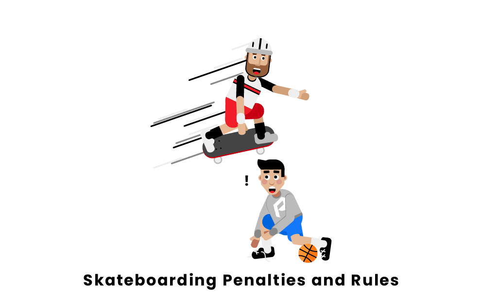 Skateboarding Penalties and Rules