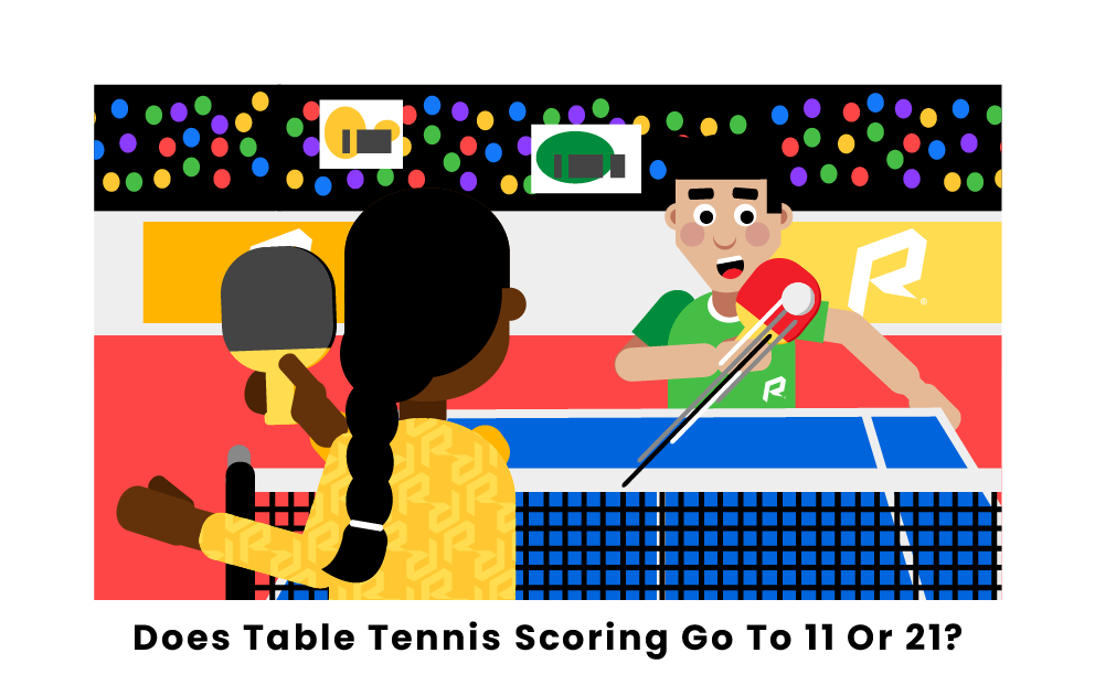 Does table tennis scoring go to 11 or 21?