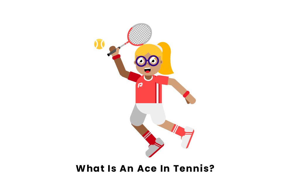 What Is An Ace In Tennis